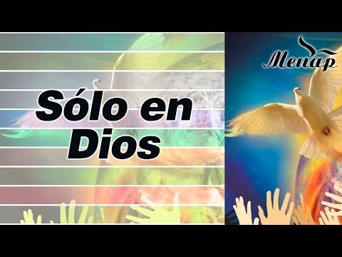 Sólo en Dios / Coro Menap