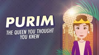 Purim: The Queen You Thought You Knew