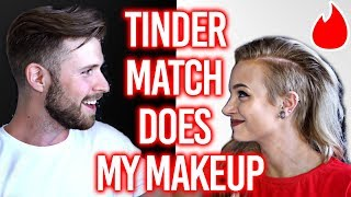 MY TINDER MATCH DOES MY MAKEUP