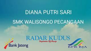 Diana Putri Sari (SMK Walisongo Jepara)   LOMBA VLOG RADAR KUDUS