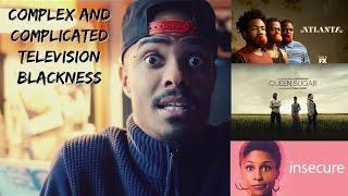 Complex TV Blackness: Atlanta, Queen Sugar, Insecure