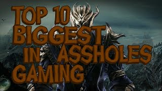 Top 10 Biggest Assholes in Gaming!