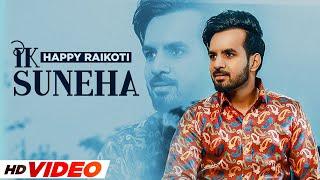 Ik Suneha – Happy Raikoti Video HD