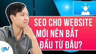 Website Mới Nên SEO Trang Chủ Hay Bài Viết Trước? - Hỏi Đáp GTV SEO 11