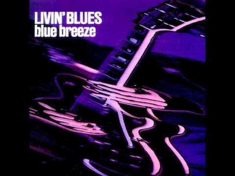 Livin' Blues - Blue breeze-07 - Pick up on my mojo