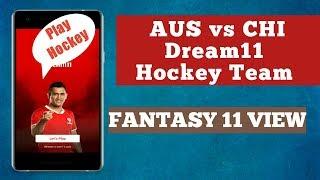AUS vs CHI Dream11 Hockey Team | | Australia vs China  Match | AUS vs CHI Hockey Team |