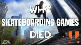 Why Skateboarding Games Died