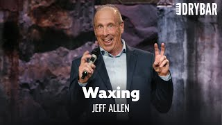 Women Want You to Wax Your Chest Hair. Jeff Allen