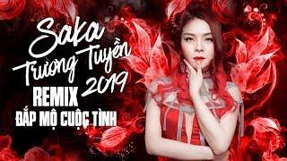 Saka Trương Tuyền Remix 2019 - Sến Nhảy Remix – Remix Trữ Tình Hay Nhất của Saka Trương Tuyền 2019