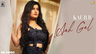 Aah Gal – Kaur B Video HD