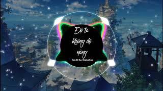 Độ Ta Không Độ Nàng (DinhLong Remix) - Anh Duy #Dotakhongdonang