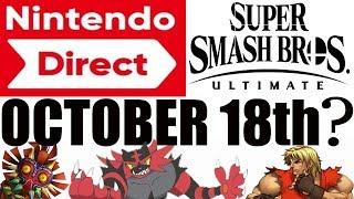 October 18th Nintendo Direct for Super Smash Bros Ultimate?