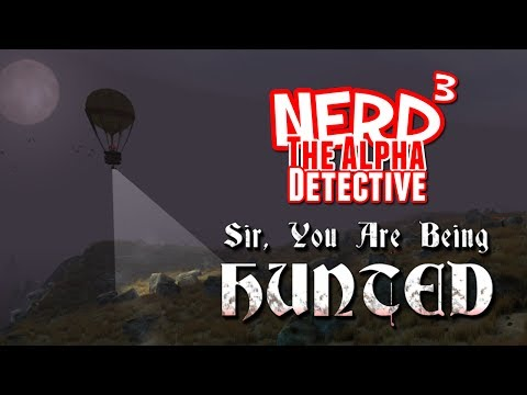 Nerd³ The Alpha Detective - Sir, You Are Being Hunted - Smashpipe Games
