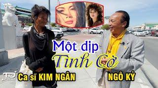Ngô Kỷ tình cờ gặp Ca sĩ Kim Ngân - Kiều nữ Bolsa một thời....
