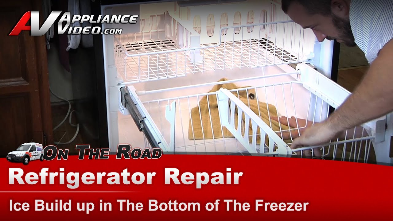 Refrigerator Repair Ice Build Up In The Freezer
