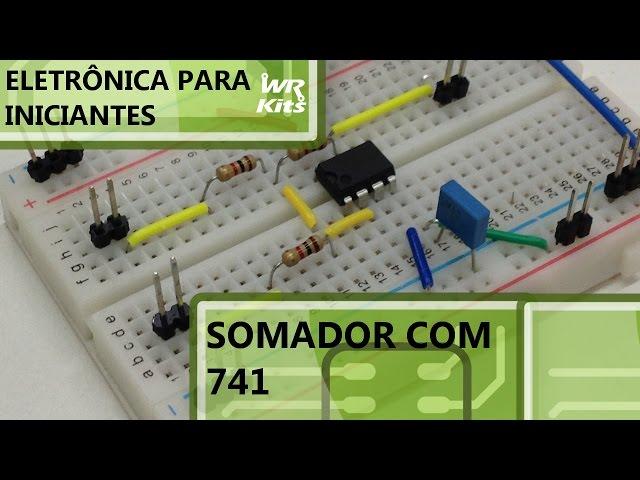 SOMADOR COM 741 | Eletrônica para Iniciantes #059