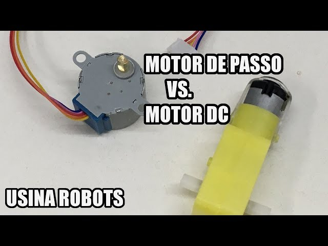 MOTOR DE PASSO VS MOTOR DC | Usina Robots US-3 #003