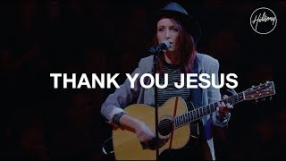 Thank You Jesus - Hillsong Worship