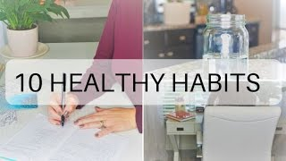 10 HEALTHY HABITS FOR A HEALTHIER YOU | MINDFULNESS PRACTICES | SCIENTIFICALLY PROVEN