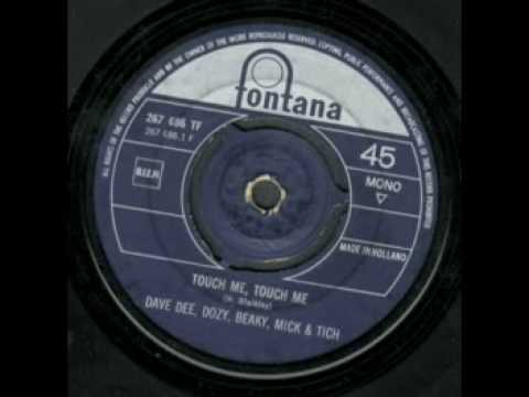 Dave Dee, Dozy, Beaky, Mick & Tich - Touch Me Touch Me