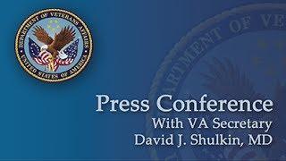 Press Briefing with VA Secretary David J. Shulkin, MD