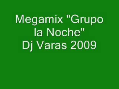 mix grupo la noche dj varas 2009