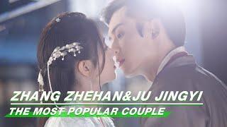 Highlight:  Zhang Zhehan & Ju Jingyi   The Most Popular Couple   iQIYI