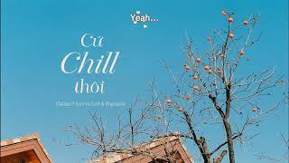 [Kara Lyrics] Cứ Chill Thôi - Chillies ft Suni Hạ Linh & Rhymastic | Lyrics Video