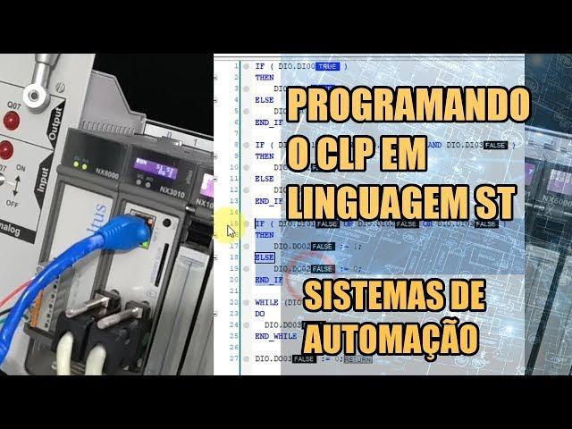 PROGRAMANDO O CLP EM LINGUAGEM ST | Sistemas de Automação #007