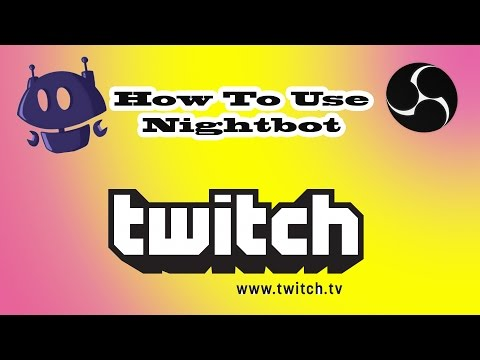 Full Nightbot Tutorial For Twitch.tv - How To Get And Use Nightbot [2018]