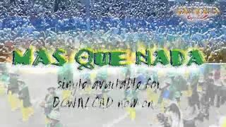 Mas Que Nada performed by Oye Santana