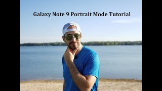 Samsung Galaxy Note 9 Portrait Mode Tutorial