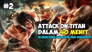 SELURUH CERITA ATTACK ON TITAN S2 S3 DALAM 40 MENIT [PART 2]