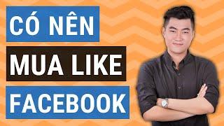 Nên mua like hay chạy quảng cáo Facebook