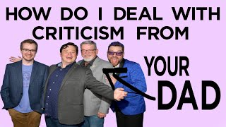Criticism from Your Dad | MBMBaM Ep. 205
