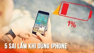 5 quan niệm cực sai lầm khi sử dụng pin iPhone -5 biggest mistakes in using iPhone battery!