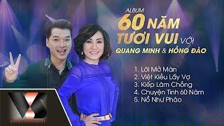 Album 60 Năm Vui Tươi Với Quang Minh ft Hồng Đào