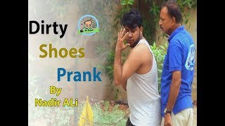 | DIRTY SHOES PRANK | By Nadir Ali In | P4 Pakao | 2017