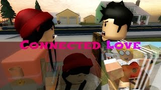 Connected Love | EP. 1 | Galway Girl | ROBLOX STORY SERIES