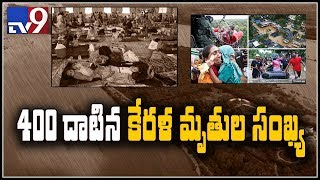 Kerala floods : Death toll rises to 400, over 7 lakh displaced - TV9