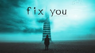 Try not to cry when you listen to this cover of FIX YOU by Coldplay