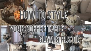 HOW TO STYLE YOUR COFFEE TABLE FOR FALL GLAM 💎AND RUSTIC