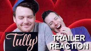 Tully - Trailer Reaction