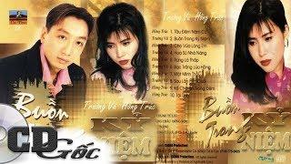 CD Nhạc Xưa - TRƯỜNG VŨ HỒNG TRÚC - Buồn Trong Kỷ Niệm - Nhạc Vàng Xưa Để Đời