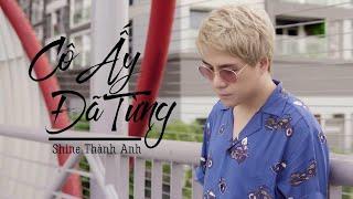 Cô Ấy Đã Từng | Shine Thành Anh | Official Lyrics Video