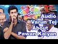 Varun Tej explains Pawan Kalyan's absence at' Mukunda' audio launching