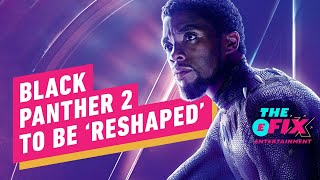 Black Panther 2 'Reshaped' to Be Respectful to Chadwick Boseman - IGN The Fix: Entertainment