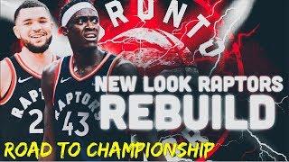2019-2020 Toronto Raptors Road To Championship Rebuild