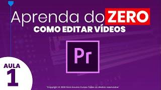 Aprendendo do zero e gratuitamente o Adobe Premiere 2020 em 3 aulas