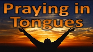 Prayer Language, Speaking in Tongues, how satan stops Christians from receiving the gift of Tongues